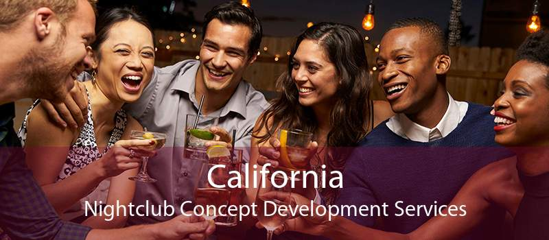 California Nightclub Concept Development Services