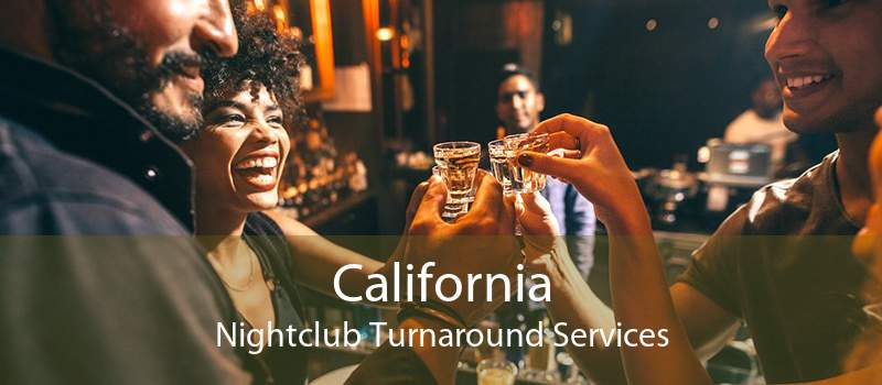 California Nightclub Turnaround Services